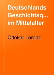 deutschlands geschichtsquellen im mittelalter von der mitte des dreizehnten bis zum ende des vierzehnten jahrhunderts - Mitte Des Jahrhunderts Moderne Kunst