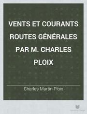 Vents et courants routes générales par M. Charles Ploix
