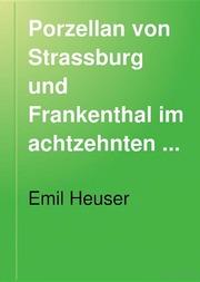 Porzellan von Strassburg und Frankenthal im achtzehnten Jahrhundert