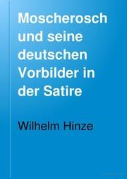 Moscherosch und seine deutschen Vorbilder in der Satire. Eine Quellenstudie