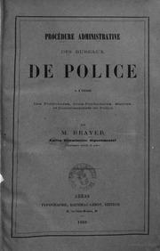 Procedure administrative des bureaux de police a l-usage des Prefectures, sous prefectures, Mairies, et Commissariats de police par M. Brayer