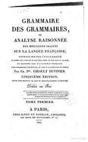 Grammaire des grammaires, ou Analyse raisonnée des meilleurs traités sur la langue francoise; ouvrage mis par l-université au nombre des livres qui doivent ètre donnés en prix dans les colléges, et reconnu par l-Académie