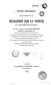 Notice historique sur l-invention de la navigation par la vapeur, lue à la société littéraire de Lyon, le 27 janvier 1864