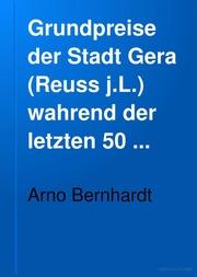 Grundpreise der Stadt Gera Reuss j.L. wahrend der letzten 50 Jahre