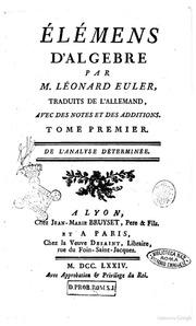 ÿlémens d-algebre par m. Léonard Euler, traduits de l-allemand, avec des notes et des additions. Tome premier second De l-analyse determinee
