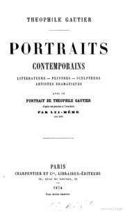 Portraits contemporains; littérateurs-peintres-sculpteurs, artistes dramatiques