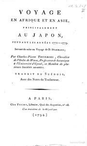Voyage en Afrique et en Asie, principalement au Japon, pendant les annèes 17701779. Servant de suite au voyage de D. Sparmann; par CharlesPierre Thunberg ... Traduit du suédois, avec des notes du traducteur