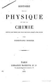 Histoire de la physique et de la chimie depuis les temps les plus recules jusu-a nos jours