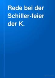 Rede bei der Schiller-feier der K. Friedrich-Wilhelms-universität zu Berlin ..