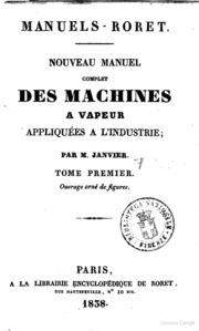 Nouveau manuel complet des machines a vapeur appliquées a l-industrie par M. Janvier