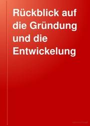 Rückblick auf die Gründung und die Entwickelung der K. Bayerischen Akademie der Wissenschaften im 19. Jahrhundert ..