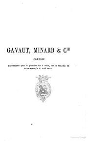 Gavaut, Minard and C.ie comedie en trois actes par Edmond Gondinet