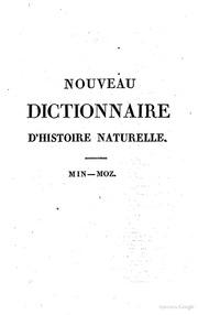 Nouveau dictionnaire d-histoire naturelle, appliquée aux arts, à l-agriculture, à l-économie rurale et domestique, à la médecine, etc. Par une Société de naturalistes et d-agriculteurs MINMOZ