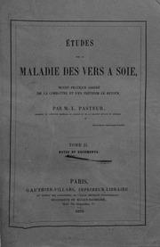 Etudes sur la maladie des vers à soie moyen pratique assuré de la combattre et d-en prévenir le retour par L. Pasteur Notes et documents