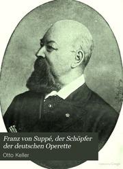 Franz von Suppé-Gedenkstätte in Gars am Kamp : Erinnerungen an den Mitbegründer d. Wiener Operette :