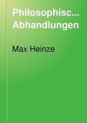 Philosophische Abhandlungen Max Heinze zum 70. Geburtstage gewidmet von Freunden und Schülern