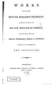 the works of dr benjamin franklin consisting of essays  works of the late doctor benjamin franklin consisting of his life written by himself together essays humorous moral literary chiefly in the