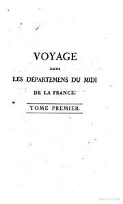 Voyage dans les départemens du Midi de la France; par AubinLouis Millin ..