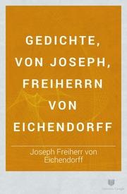 Gedichte Von Joseph Freiherrn Von Eichendorff