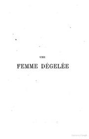 Une femme dégelée, vaudeville en 1 acte, par MM. Clairville, Saint-Yves É. Déaddé et Ad. Choler... Paris, Variétés, 17 juillet 1865.