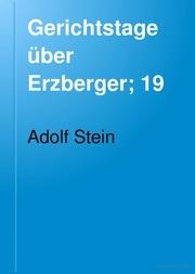 Gerichtstage über Erzberger; 19. Januar bis 12 März 1920 von A. Im Anhang: Wortlaut des Urteils und der Begründung