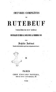 Oeuvres completes de Rutebeuf trouvere du 13. siecle recueillies et mises au jour pour la premiere fois par Achille Jubinal