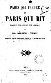 Paris qui pleure et Paris qui rit drame en cinq actes et huit tableaux par MM. Laurencin et Cormon