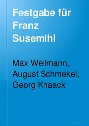 Festgabe für Franz Susemihl. Zur geschichte griechischer wissenschaft und dichtung