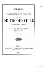 Oeuvres et correspondance inédites d-Alexis de Tocqueville publiées et précédées d-une notice par Gustave de Beaumont 1