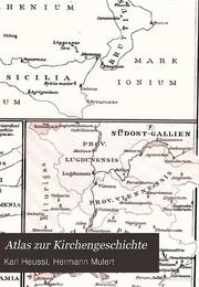 Atlas zur Kirchengeschichte; 66 Karten auf 12 Blättern