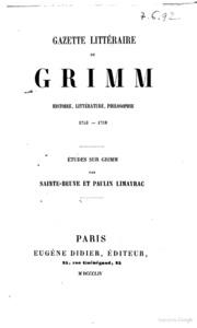 Gazette littéraire de Grimm histoire, litteérature, philosophie études sur Grimm par SainteBeuve et Paulin Limayrac