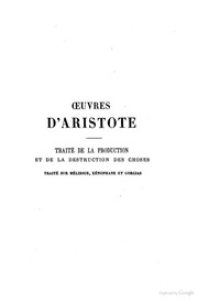 Traité de la production et de la destruction des choses d-Aristote suivi du traité sur Mélissus, Xénophane et Gorgias