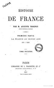 Histoire de France par M. Auguste Trognon La France au moyen age 481 a 1483