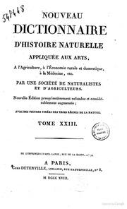 Nouveau dictionnaire d-histoire naturelle, appliquée aux arts, à l-agriculture, à l-économie rurale et domestique, à la médecine, etc. Par une Société de naturalistes et d-agriculteurs NILORC