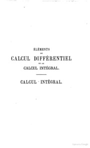 Elements de calcul differentiel et de calcul integral par Abel Souchon Calcul integral