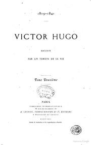 Victor Hugo : Raconté par un témoin de sa vie Adèle Hugo