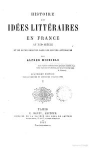 Histoire des idees litteraires en France au 19. siecle et de leurs origines dans les siecles anterieurs par Alfred Michiels