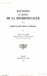 Histoire du cardinal de la Rochefoucauld et du diocèse de Rouen pendant la Révolution