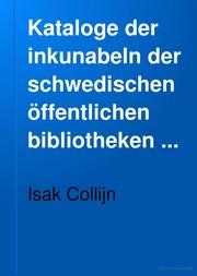 Kataloge der inkunabeln der schwedischen öffentlichen bibliotheken ..