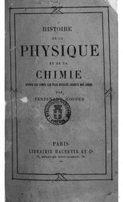 Histoire de la physique et de la chimie depuis les temps les plus reculés jusqu-a nos jours