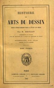 Histoire des arts du dessin depuis l-époque romaine jusqu-à la fin du 16. siècle ... accompagnée d-un atlas composé de 58 planches Marcel Jérome Rigollot
