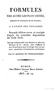 Formole degli atti i più usati, compilati in francese ed italiano all-uso de- notai ...