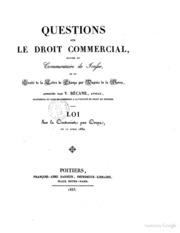 Questions sur le droit commercial, suivies du Commentaire de Jousse et du Traité de la lettre de change par Dupuis de la Serra annotés par V. Bécane