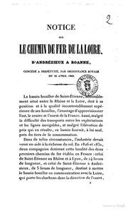 Notice sur le chemin de fer de la Loire, d-Andrézieux à Roanne concédé a perpétuité, par ordonnance royale du 26 avril 1829