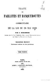 Traité des faillites et banqueroutes, ou Commentaire de la loi du 28 mai 1828 par J. Bédarride