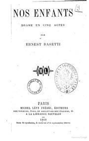 Nos enfants drame en cinq actes par Ernest Rasetti