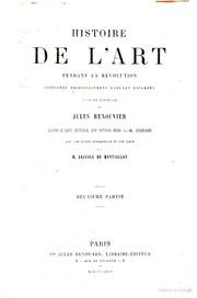 Histoire de l-art pendant la revolution considéré principalement dans les estampes ouvrage posthume de Jules Renouvier suivi d-une etude sur J. B. Greuze