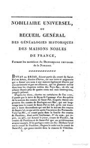 Nobiliaire universel de France ou Recueil général des généalogies historiques des maisons nobles de ce royaume par M. de Saint Allais ... Tome premier dix huitième