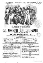 Grandeur et décadence de M. Joseph Prudhomme; comédie en cinq actes et en prose par Henry Monnier et Gustave Vaez