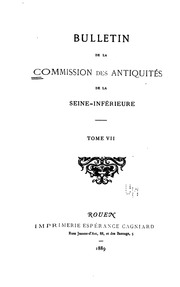 Bulletin de la commission des antiquités e la Seine-Inférieure ...